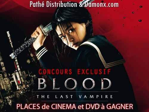 Concours Exclusif - Blood : The Last Vampire