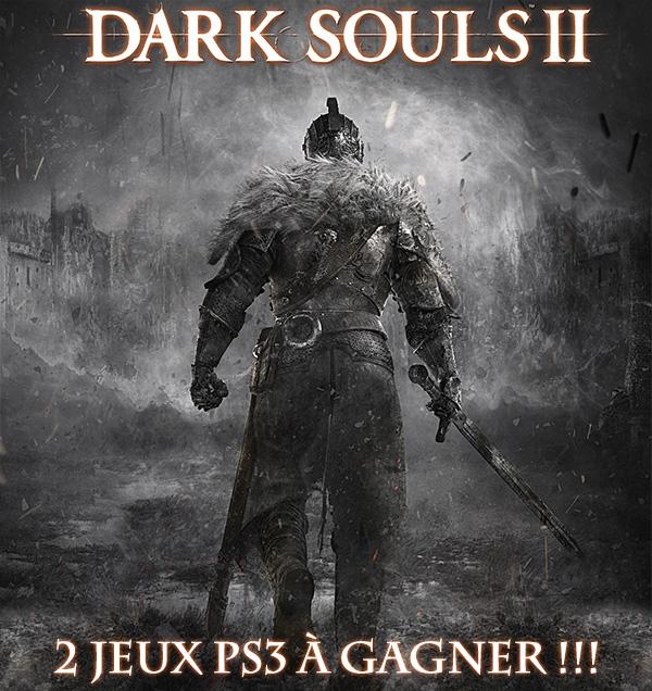 [Concours] 2 Jeux Dark Soul II à Gagner !